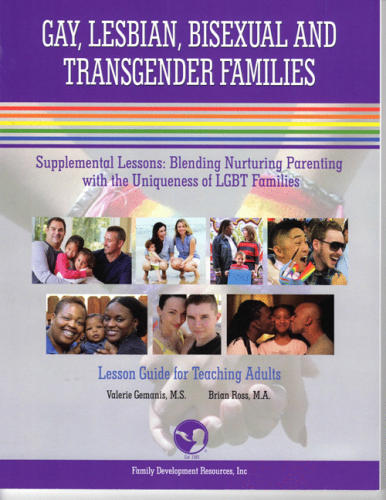 Gay, Lesbian, Bisexual and Transgender Families Supplemental - Lesson Guide for Teaching Adults (LGBT-LGA)