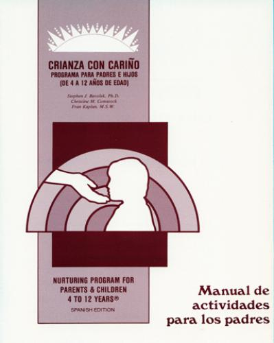 Spanish Speaking Parents & Their Children 4 to 12 Years - Activities Manual for Parents (NP8AMP)
